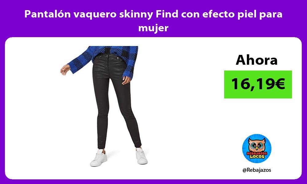 Pantalon vaquero skinny Find con efecto piel para mujer