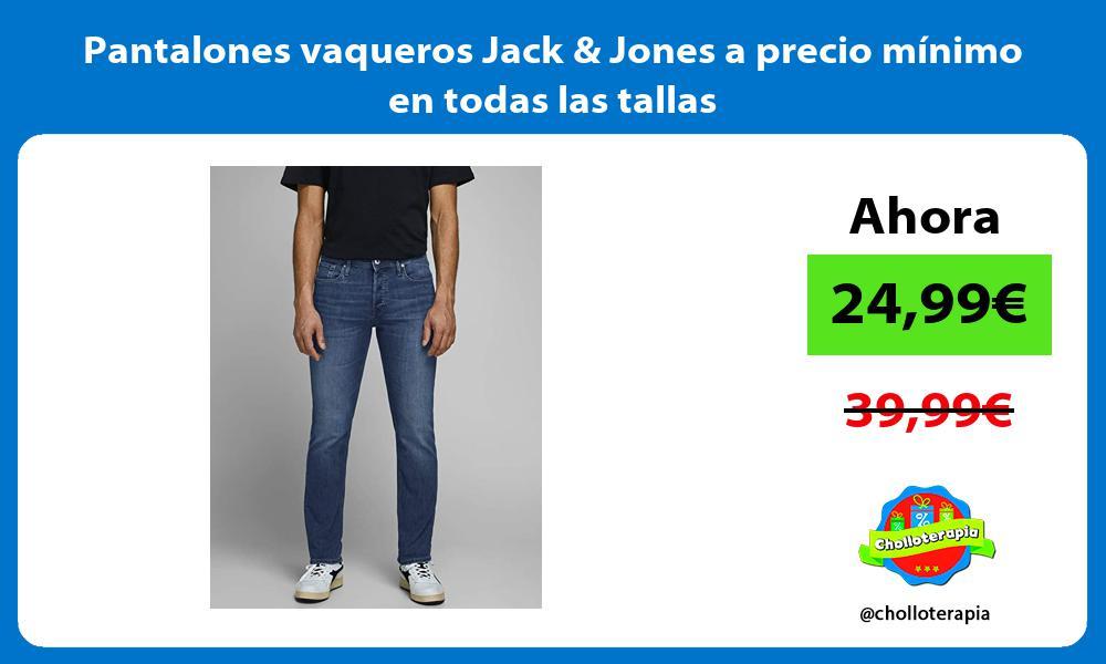 Pantalones vaqueros Jack Jones a precio minimo en todas las tallas