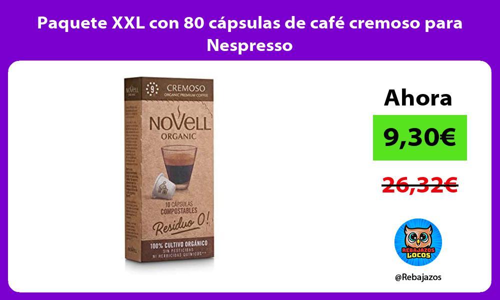 Paquete XXL con 80 capsulas de cafe cremoso para Nespresso