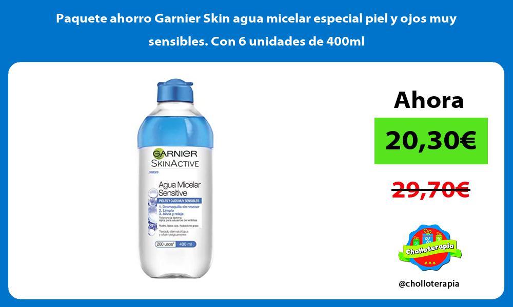 Paquete ahorro Garnier Skin agua micelar especial piel y ojos muy sensibles Con 6 unidades de 400ml