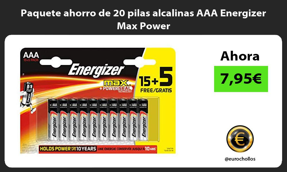 Paquete ahorro de 20 pilas alcalinas AAA Energizer Max Power