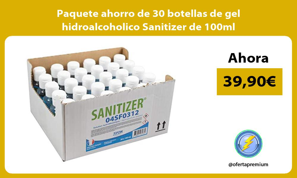 Paquete ahorro de 30 botellas de gel hidroalcoholico Sanitizer de 100ml