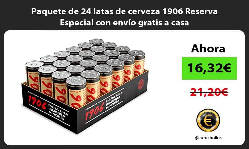 Paquete de 24 latas de cerveza 1906 Reserva Especial con envio gratis a casa