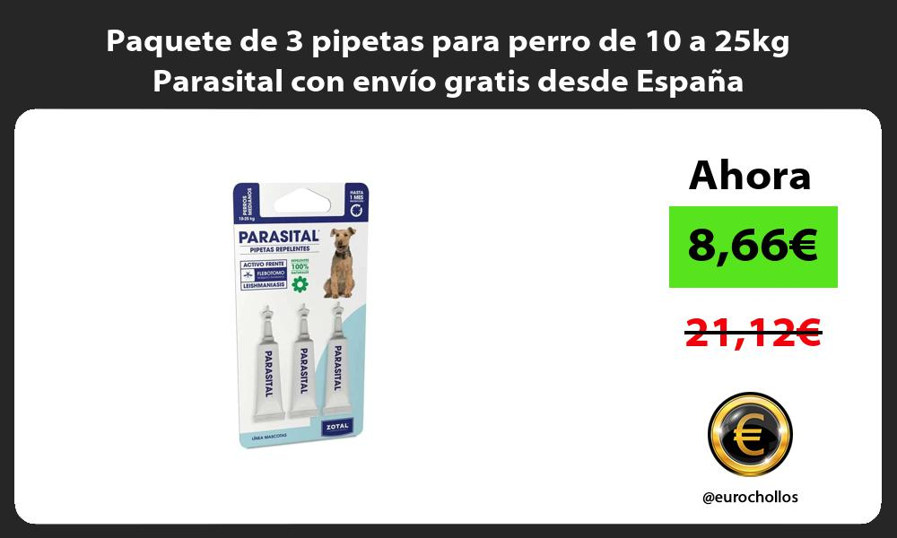 Paquete de 3 pipetas para perro de 10 a 25kg Parasital con envio gratis desde Espana