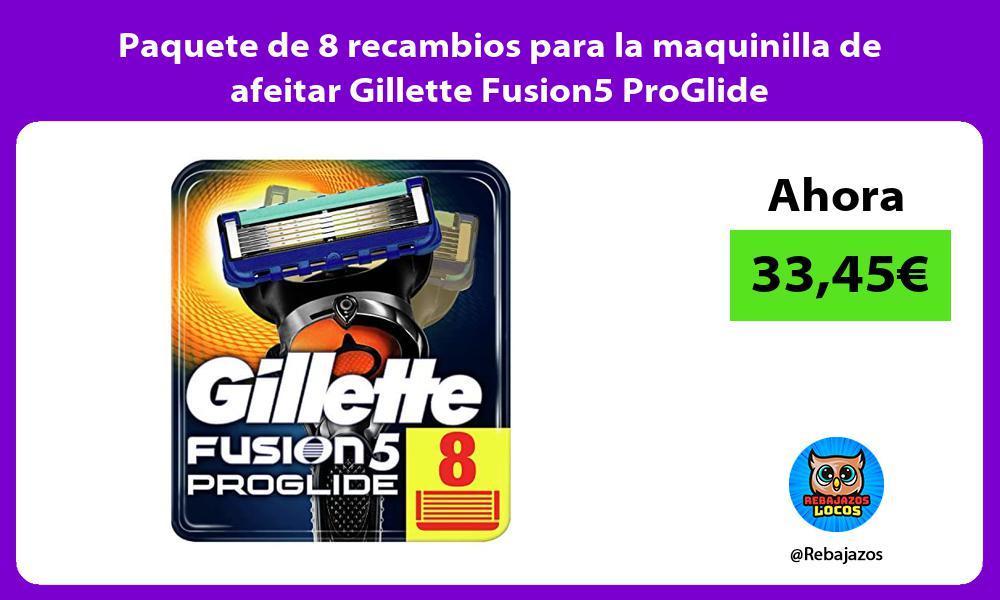 Paquete de 8 recambios para la maquinilla de afeitar Gillette Fusion5 ProGlide