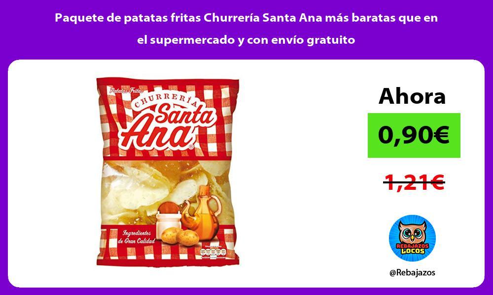 Paquete de patatas fritas Churreria Santa Ana mas baratas que en el supermercado y con envio gratuito