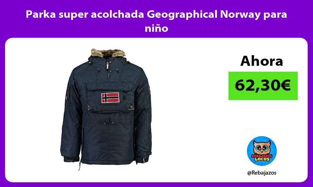 Parka super acolchada Geographical Norway para nino