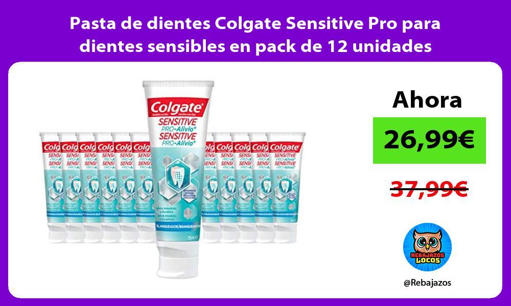 Pasta de dientes Colgate Sensitive Pro para dientes sensibles en pack de 12 unidades