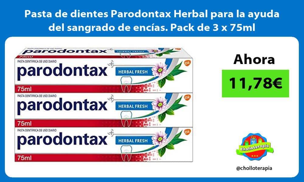 Pasta de dientes Parodontax Herbal para la ayuda del sangrado de encias Pack de 3 x 75ml