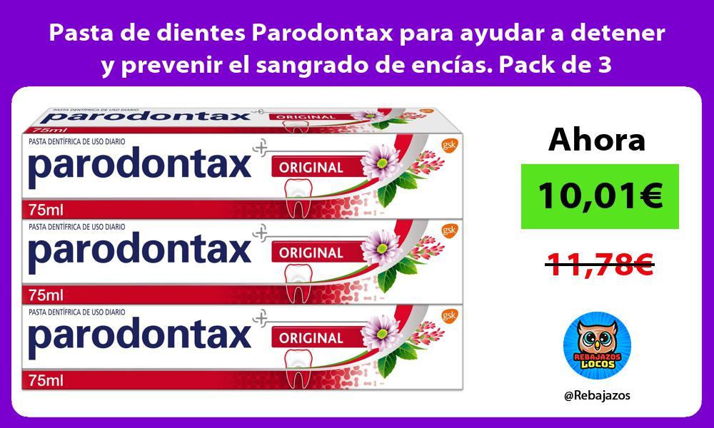 Pasta de dientes Parodontax para ayudar a detener y prevenir el sangrado de encias Pack de 3