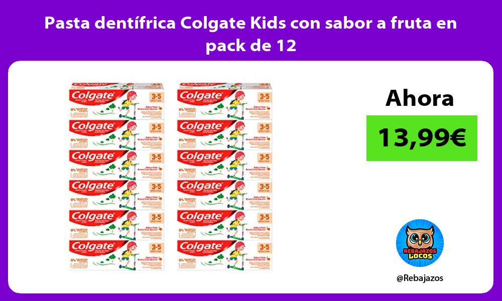 Pasta dentifrica Colgate Kids con sabor a fruta en pack de 12