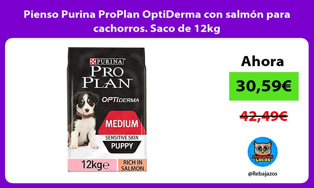 Pienso Purina ProPlan OptiDerma con salmon para cachorros Saco de 12kg