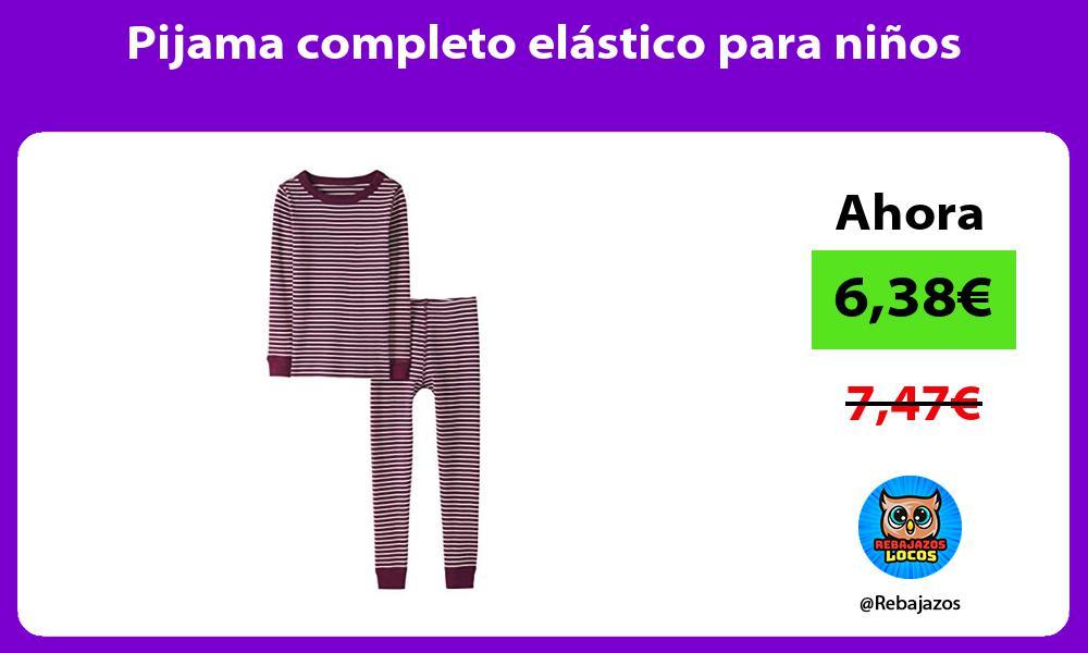 Pijama completo elastico para ninos