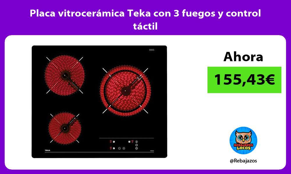 Placa vitroceramica Teka con 3 fuegos y control tactil