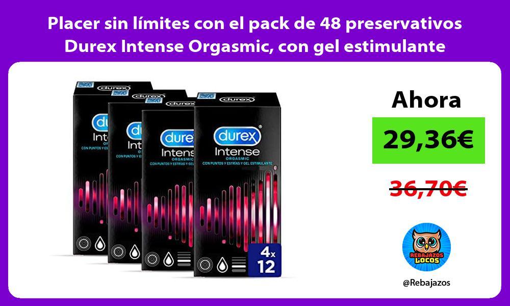 Placer sin limites con el pack de 48 preservativos Durex Intense Orgasmic con gel estimulante