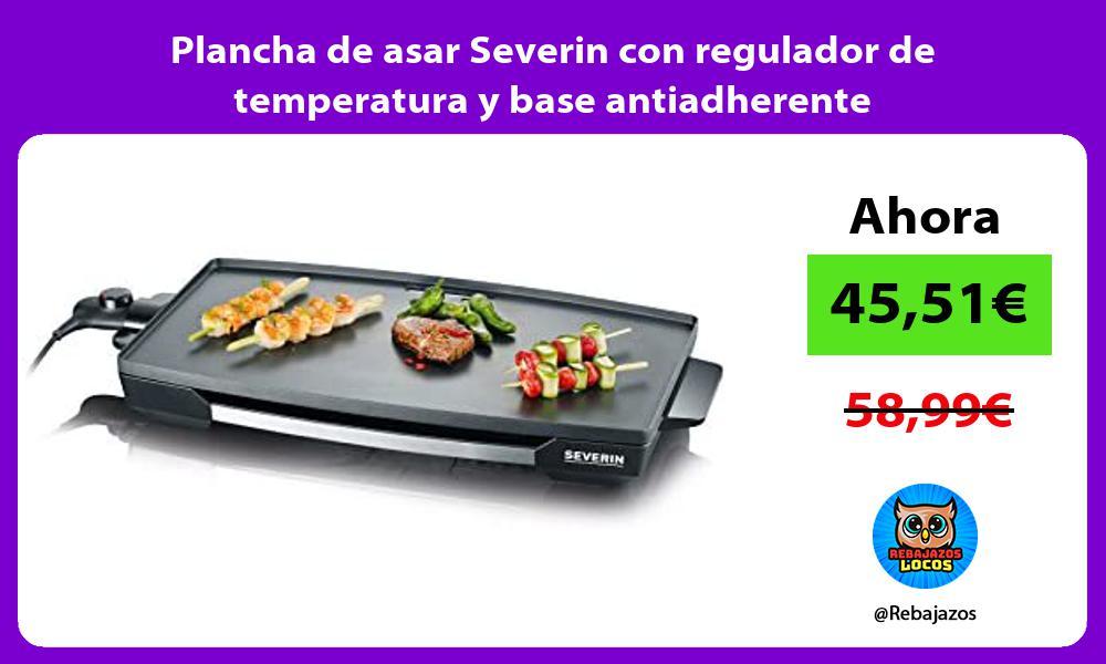 Plancha de asar Severin con regulador de temperatura y base antiadherente