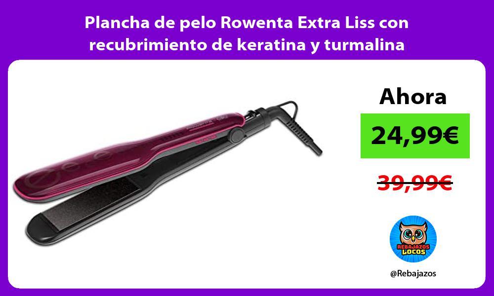 Plancha de pelo Rowenta Extra Liss con recubrimiento de keratina y turmalina