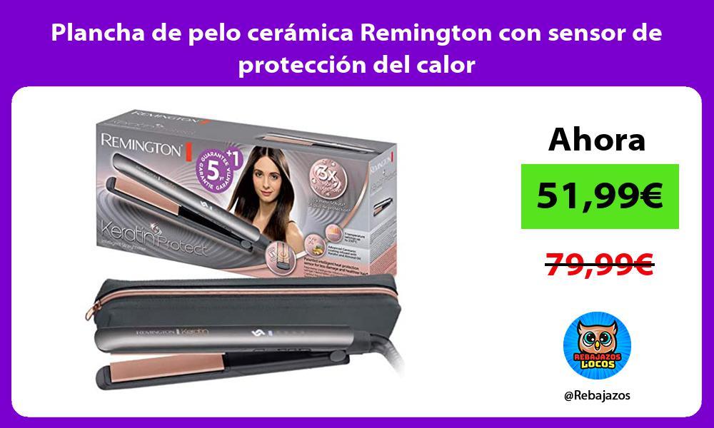 Plancha de pelo ceramica Remington con sensor de proteccion del calor