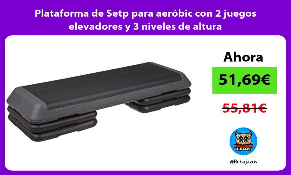 Plataforma de Setp para aerobic con 2 juegos elevadores y 3 niveles de altura