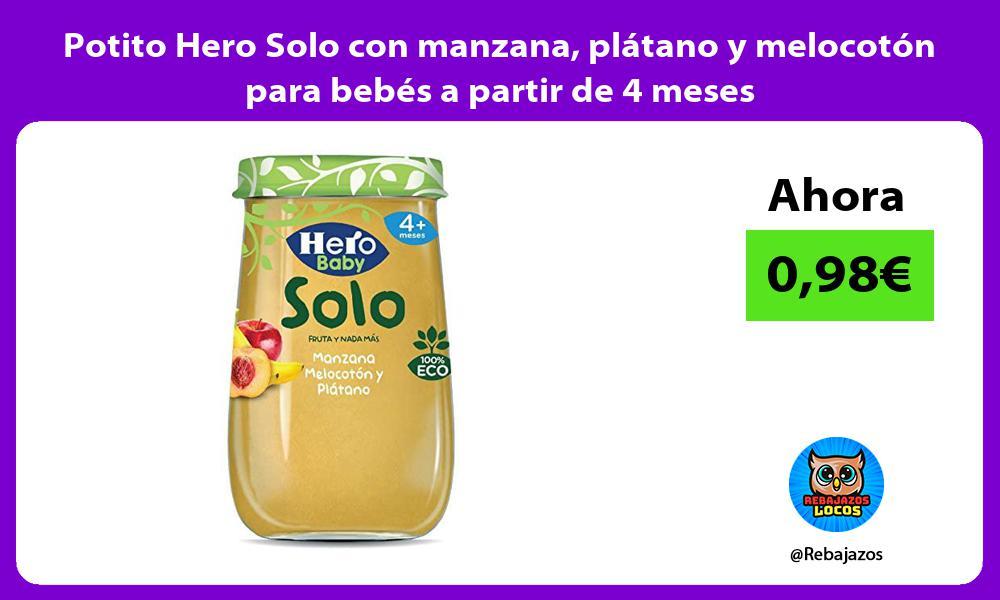 Potito Hero Solo con manzana platano y melocoton para bebes a partir de 4 meses