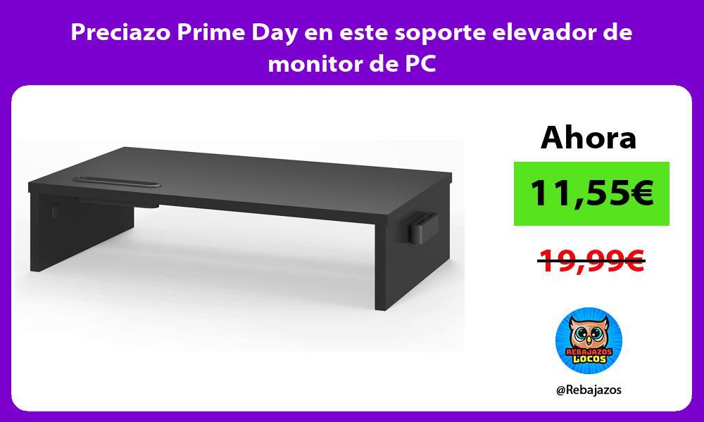 Preciazo Prime Day en este soporte elevador de monitor de PC