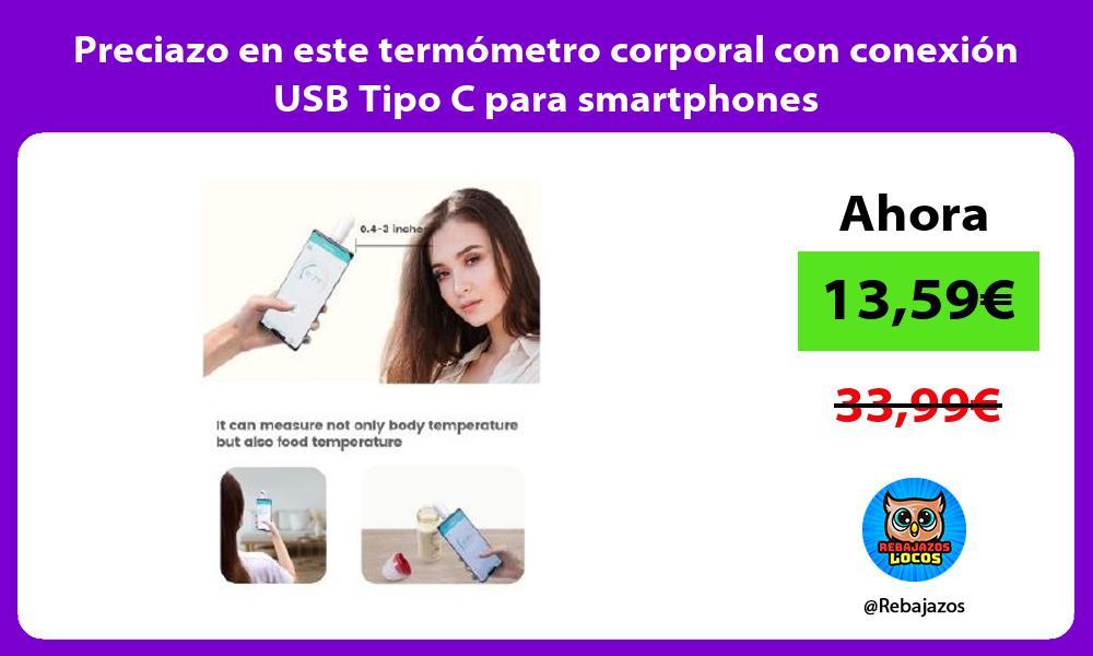 Preciazo en este termometro corporal con conexion USB Tipo C para smartphones