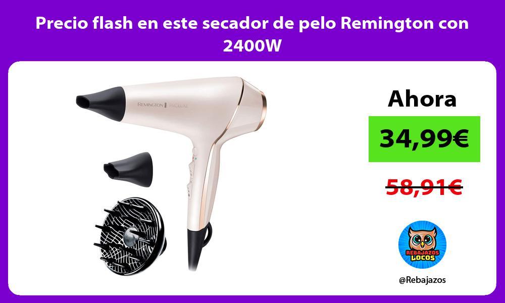 Precio flash en este secador de pelo Remington con 2400W