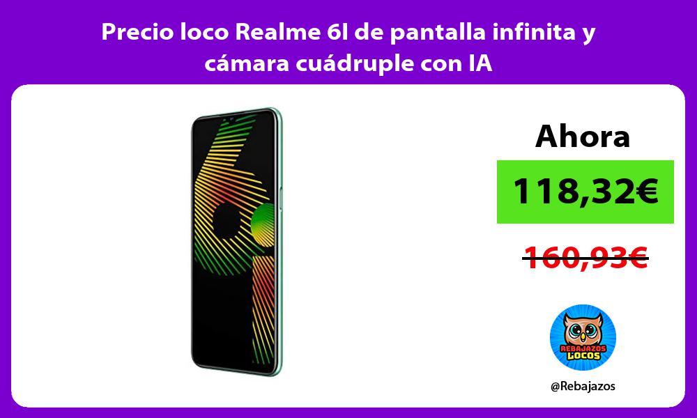 Precio loco Realme 6I de pantalla infinita y camara cuadruple con IA