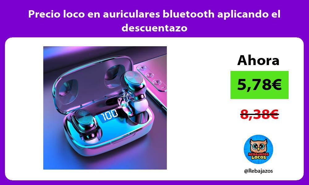 Precio loco en auriculares bluetooth aplicando el descuentazo
