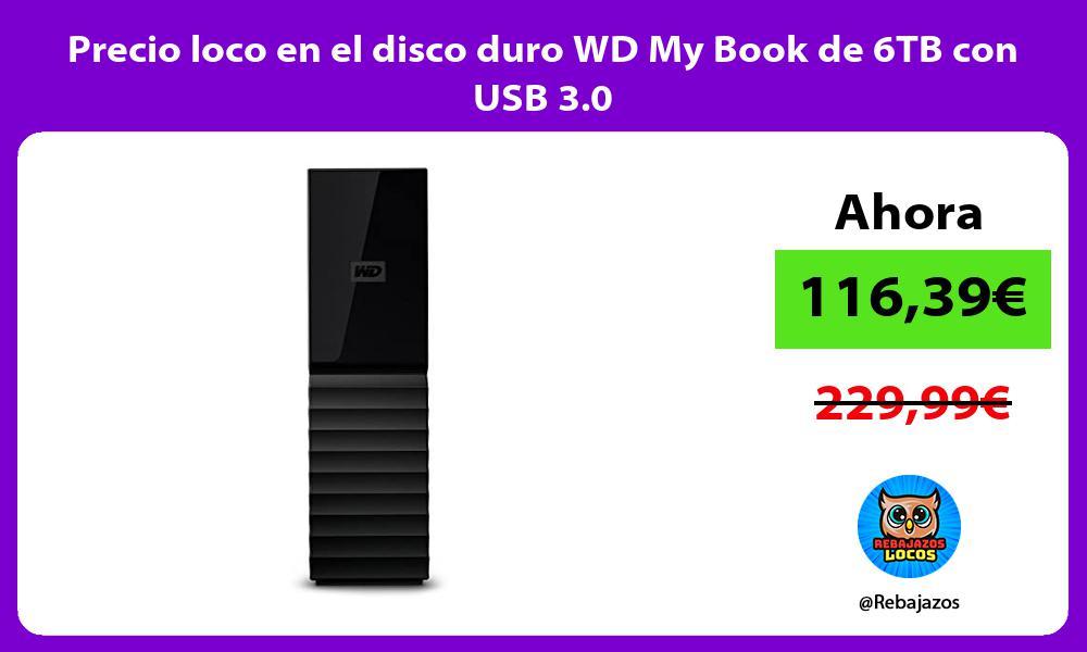 Precio loco en el disco duro WD My Book de 6TB con USB 3 0