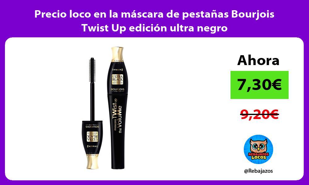 Precio loco en la mascara de pestanas Bourjois Twist Up edicion ultra negro