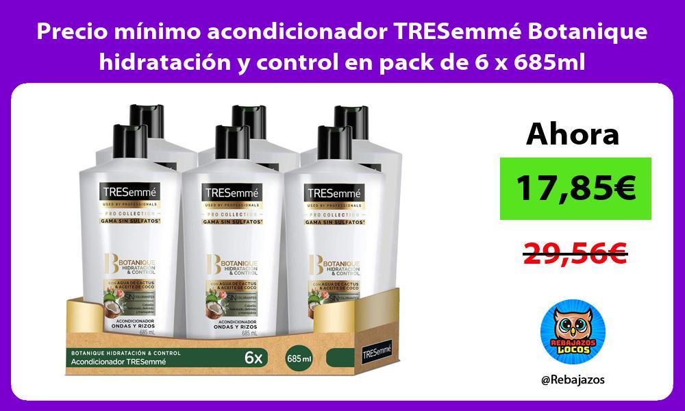 Precio minimo acondicionador TRESemme Botanique hidratacion y control en pack de 6 x 685ml