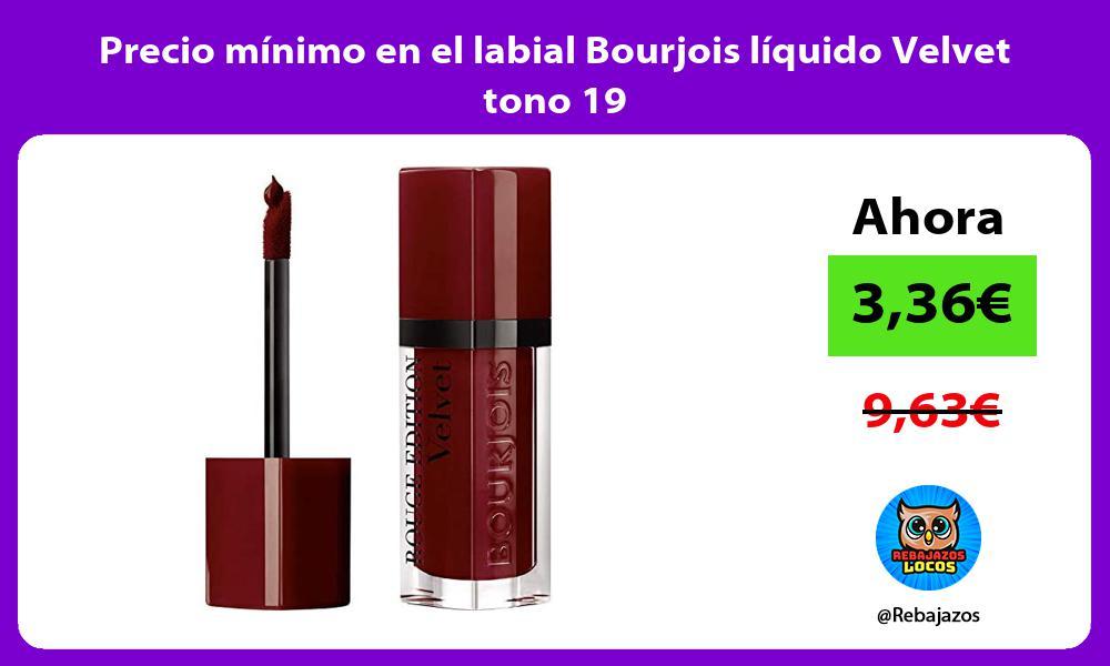 Precio minimo en el labial Bourjois liquido Velvet tono 19