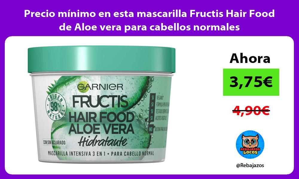 Precio minimo en esta mascarilla Fructis Hair Food de Aloe vera para cabellos normales