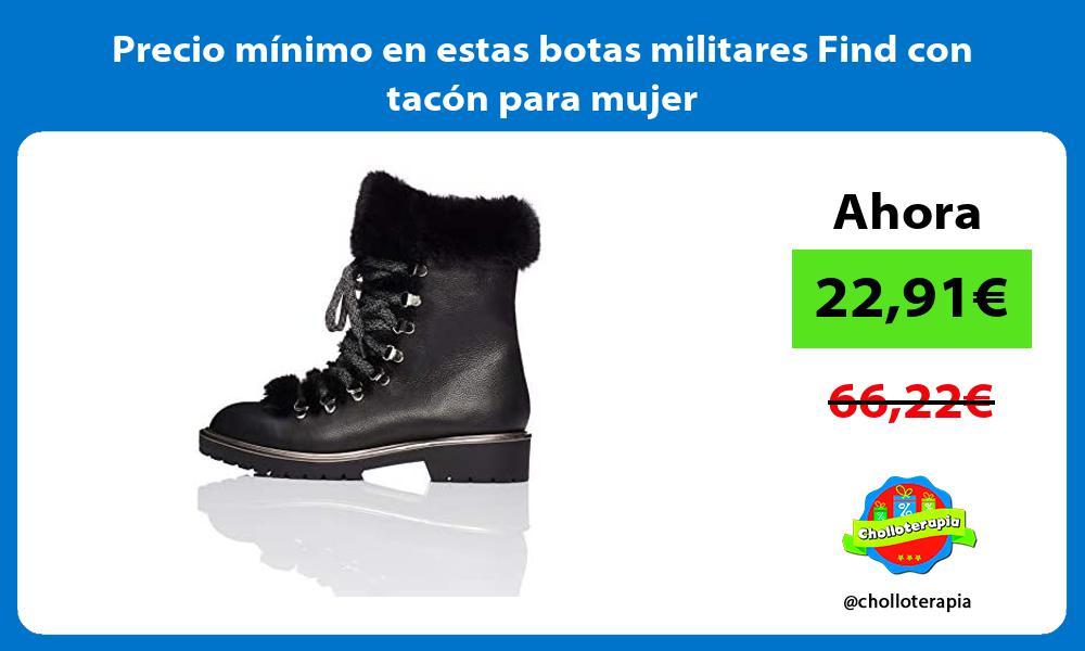 Precio minimo en estas botas militares Find con tacon para mujer