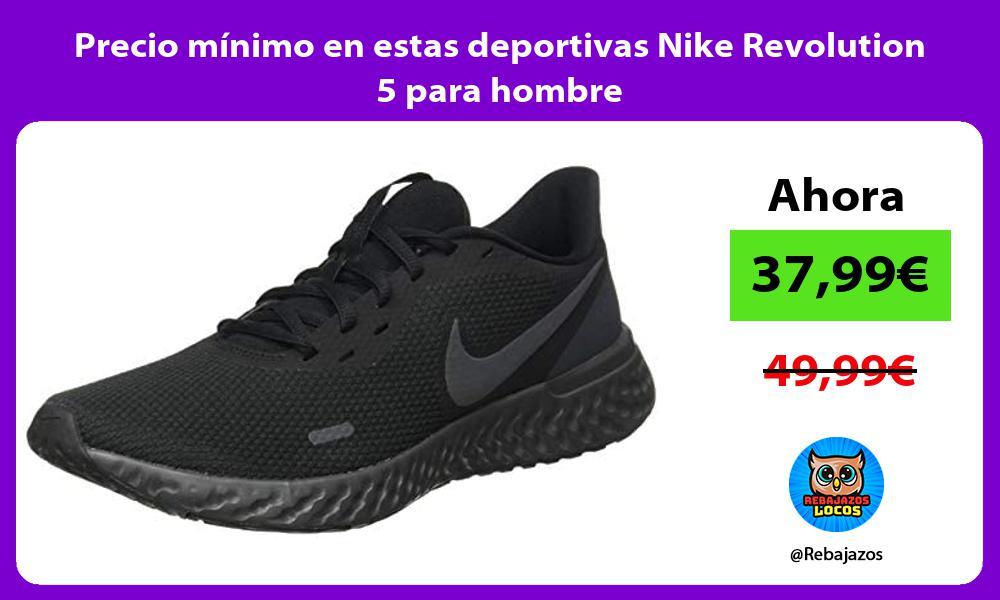Precio minimo en estas deportivas Nike Revolution 5 para hombre