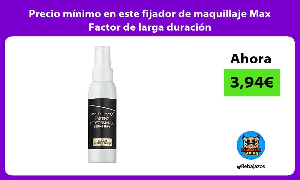 Precio minimo en este fijador de maquillaje Max Factor de larga duracion