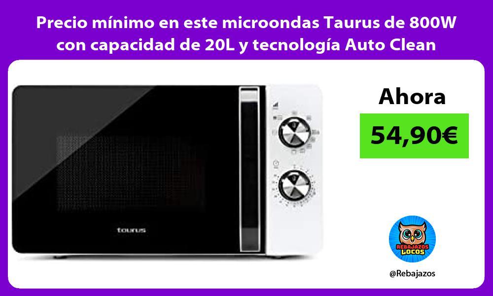 Precio minimo en este microondas Taurus de 800W con capacidad de 20L y tecnologia Auto Clean