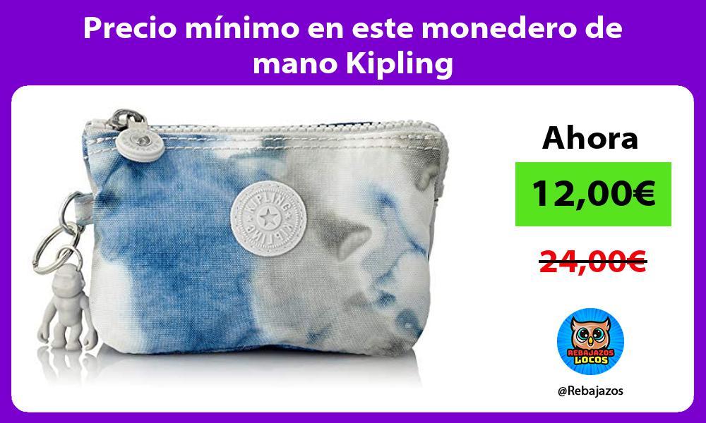 Precio minimo en este monedero de mano Kipling