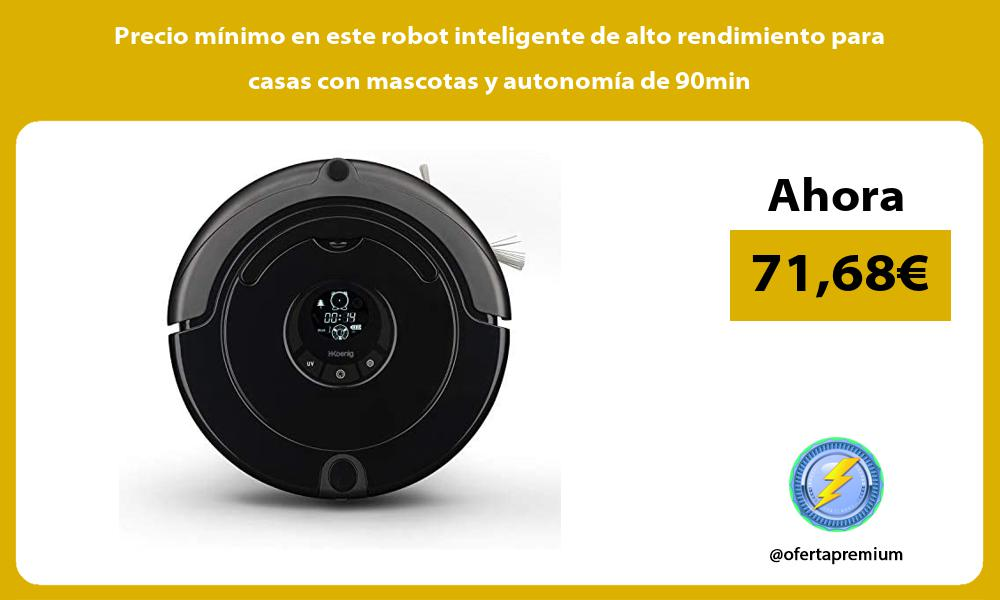 Precio minimo en este robot inteligente de alto rendimiento para casas con mascotas y autonomia de 90min