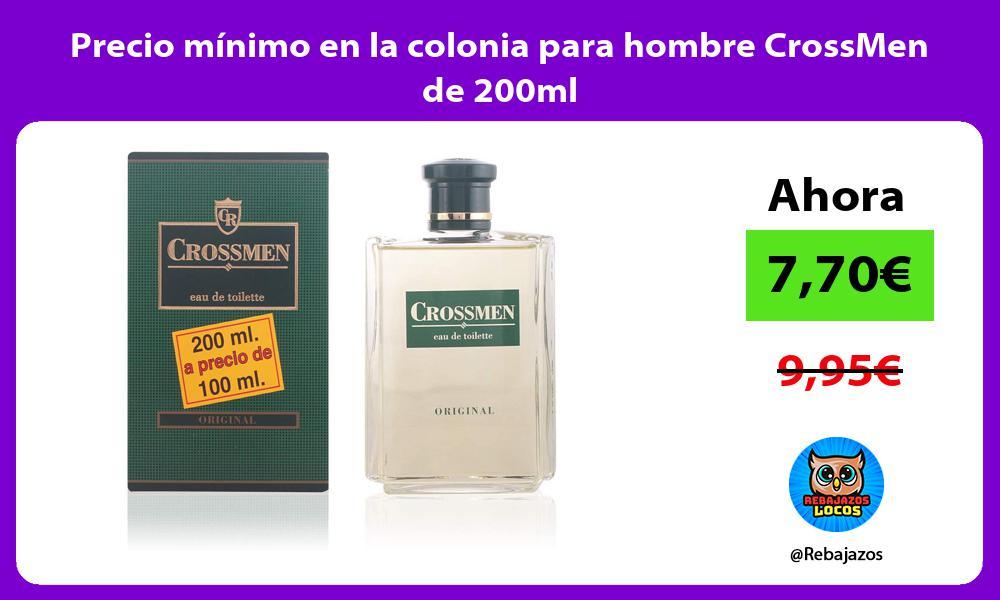 Precio minimo en la colonia para hombre CrossMen de 200ml