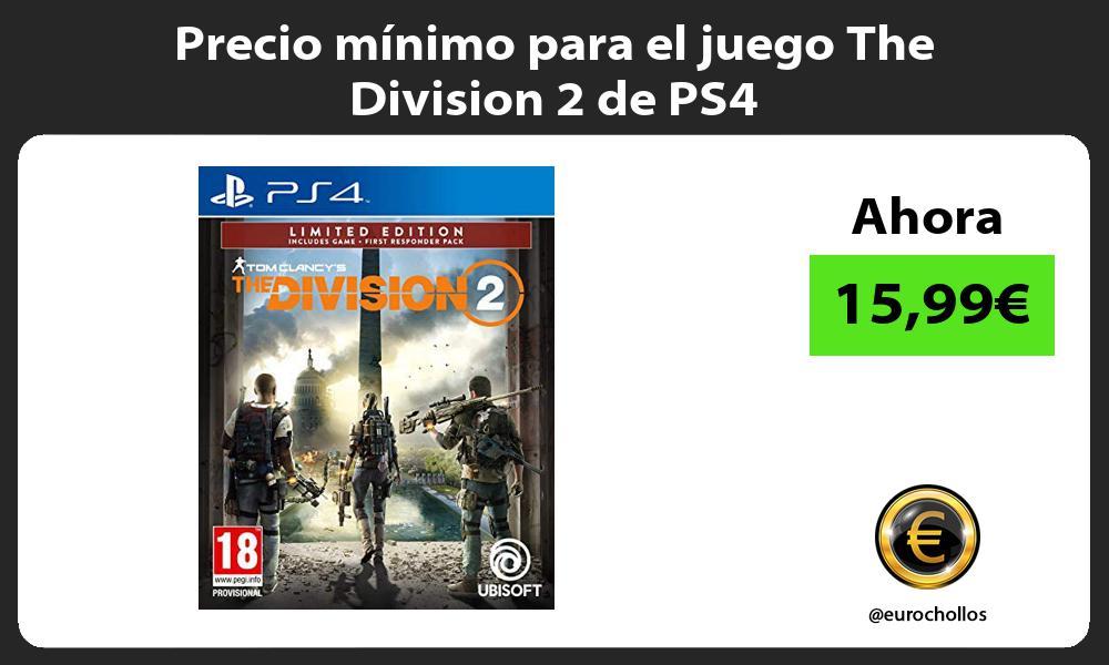 Precio minimo para el juego The Division 2 de PS4