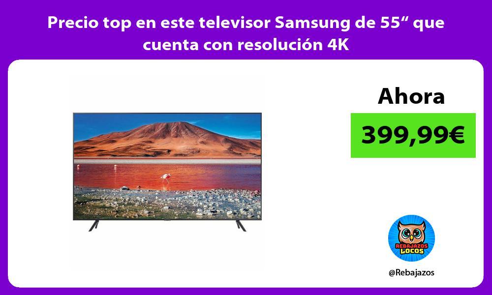 Precio top en este televisor Samsung de 55 que cuenta con resolucion 4K