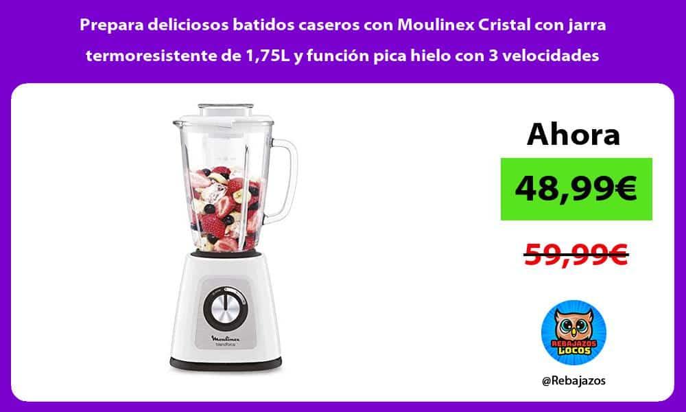 Prepara deliciosos batidos caseros con Moulinex Cristal con jarra termoresistente de 175L y funcion pica hielo con 3 velocidades