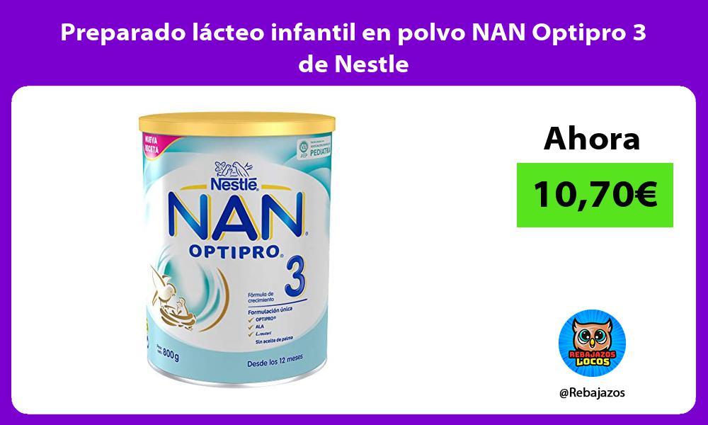 Preparado lacteo infantil en polvo NAN Optipro 3 de Nestle