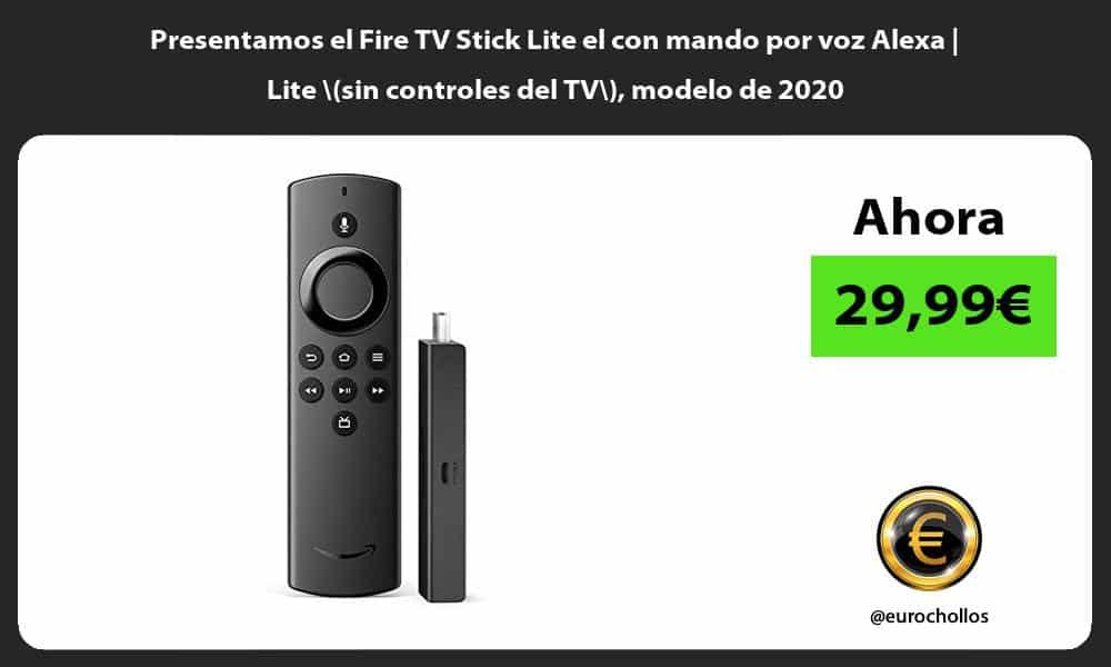 Presentamos el Fire TV Stick Lite el con mando por voz Alexa Lite sin controles del TV modelo de 2020