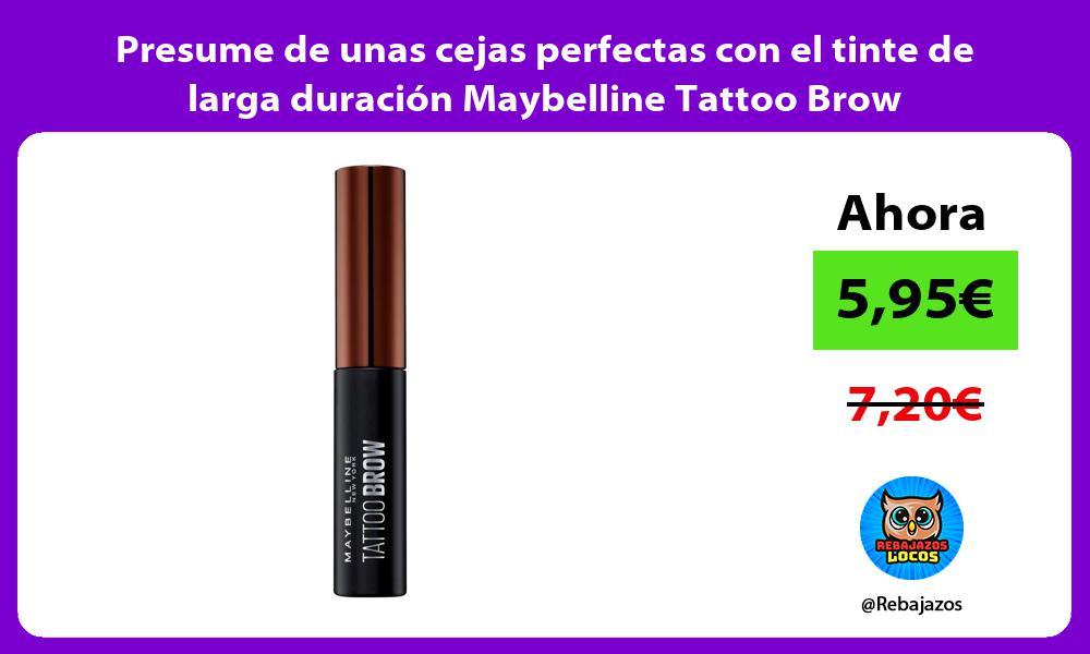 Presume de unas cejas perfectas con el tinte de larga duracion Maybelline Tattoo Brow