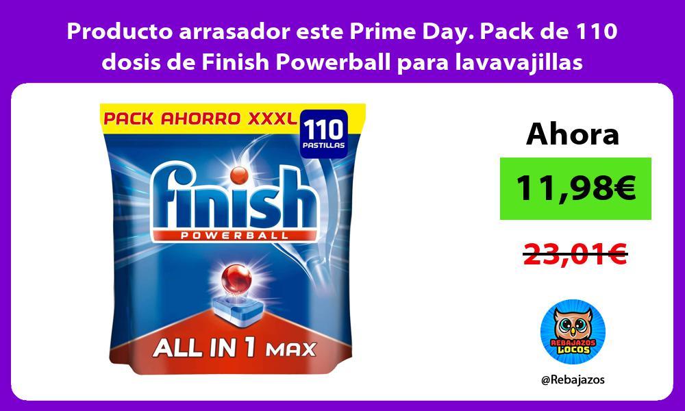 Producto arrasador este Prime Day Pack de 110 dosis de Finish Powerball para lavavajillas