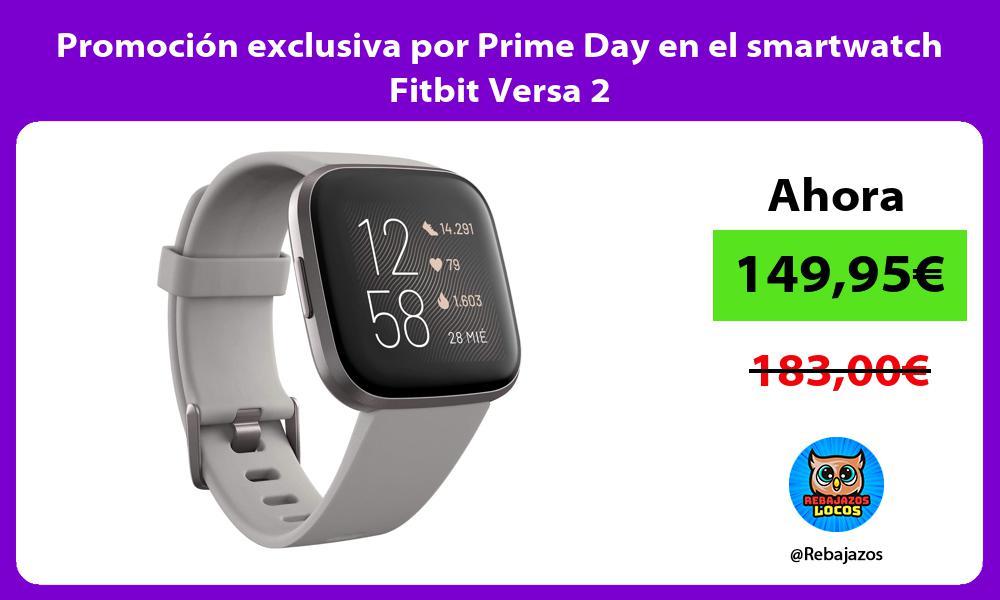 Promocion exclusiva por Prime Day en el smartwatch Fitbit Versa 2