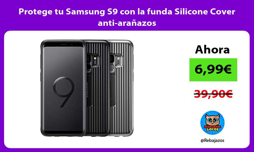 Protege tu Samsung S9 con la funda Silicone Cover anti aranazos